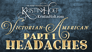 Kristin Holt | Victorian-American Headaches: Part 1 (hats are the cause!)