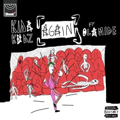 Music: Kida Kudz ft Olamide - Again (Remix) (Mp3 Download)
