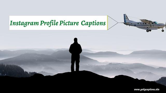 Profile Picture Captions,Instagram Profile Picture Captions,Profile Picture Captions For Instagram