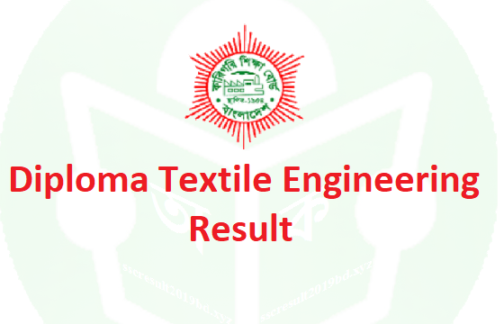 Diploma in Textile Engineering Result 2019, Textile Engineering Result 2019, BTEB Textile Engineering Result 2019, Polytechnic Diploma in Textile Engineering Result 2019, Textile Engineering Result
