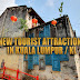 New Tourism Attractions In Kuala Lumpur