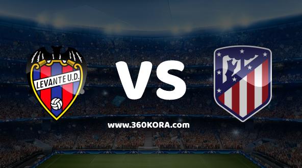 بث مباشر مباراة اتليتكو مدريد وليفانتي