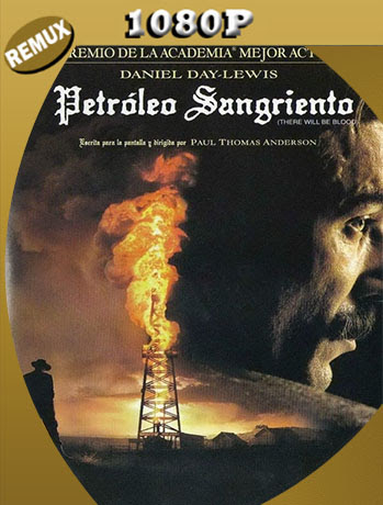 Petróleo Sangriento (2007) Full HD REMUX  1080p Latino [Google Drive] Tomyly
