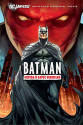 Batman Contra o Capuz Vermelho – Dublado