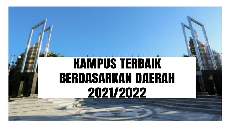 Kampus Terbaik Berdasarkan Daerah 2021/2022