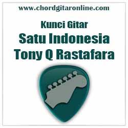 Chord Satu Indonesia Tony Q Rastafara