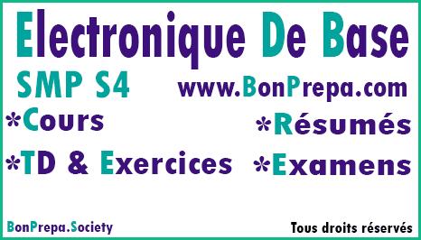 Electronique De Base SMP S4 Cours _ TD Et Exercices _ Résumés _ Examens