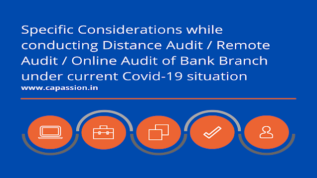 Specific Considerations while conducting Distance Audit / Remote Audit / Online Audit of Bank Branch under current Covid-19 situation