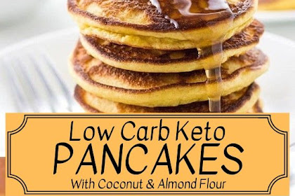 Keto Low Carb Pancakes With Coconut And Almond Flour