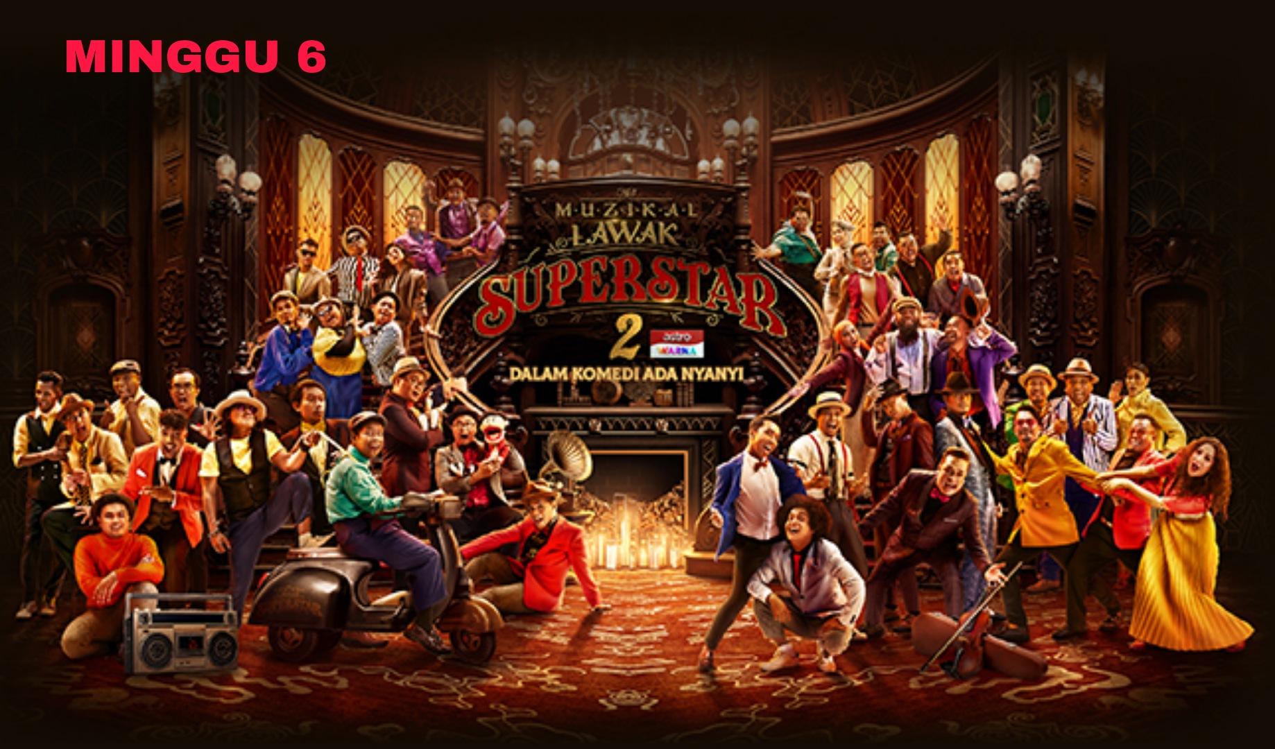 Live Streaming Muzikal Lawak Superstar 2020 Minggu 6 (Siaran Langsung)