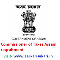 Commissioner of Taxes Assam reqruitment