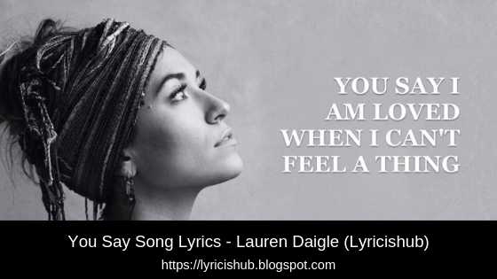 You Say Song Lyrics - Lauren Daigle  Christian Devotional Songs (Lyricishub)