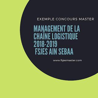 Exemple Concours Master Management de La Chaine Logistique 2018-2019 - Fsjes Ain Sebaa