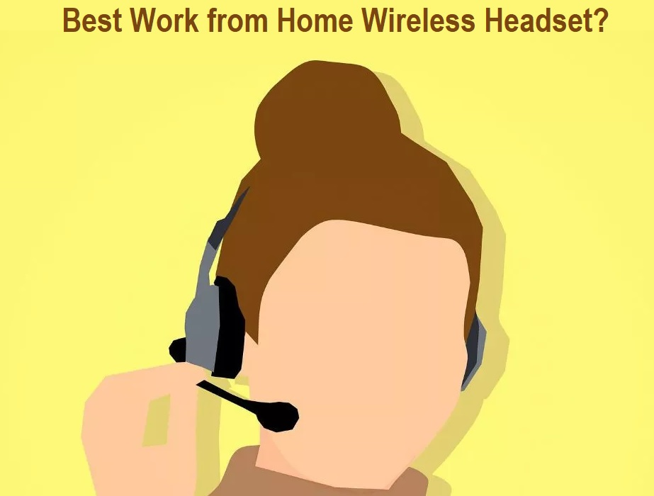 Best Work from Home Wireless Headset