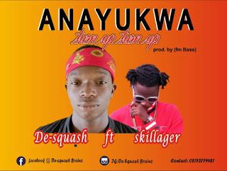 De Squash ft Skillager - Anayukwa