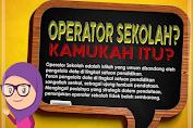 Peran Operator Sekolah? Kamukah Itu?