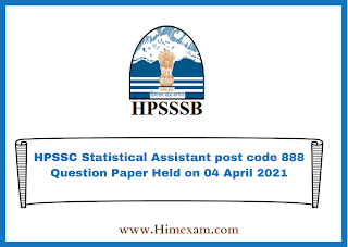 HPSSC Statistical Assistant post code 888 Question Paper Held on 04 April 2021
