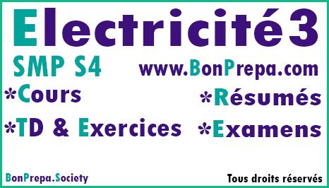 Eléctricité 3 SMP S4 _ Cours _ TD Et Exercices _ Résumés _ Examens