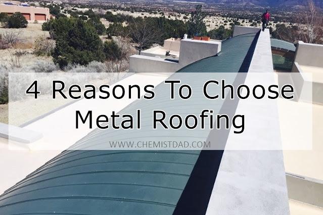 4 Reasons To Choose Metal Roofing