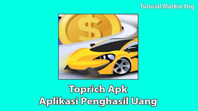 Toprich Apk Penghasil Uang