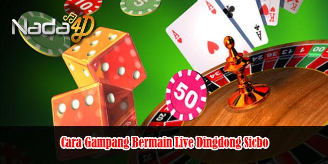 Cara Gampang Bermain Live Dingdong Sicbo