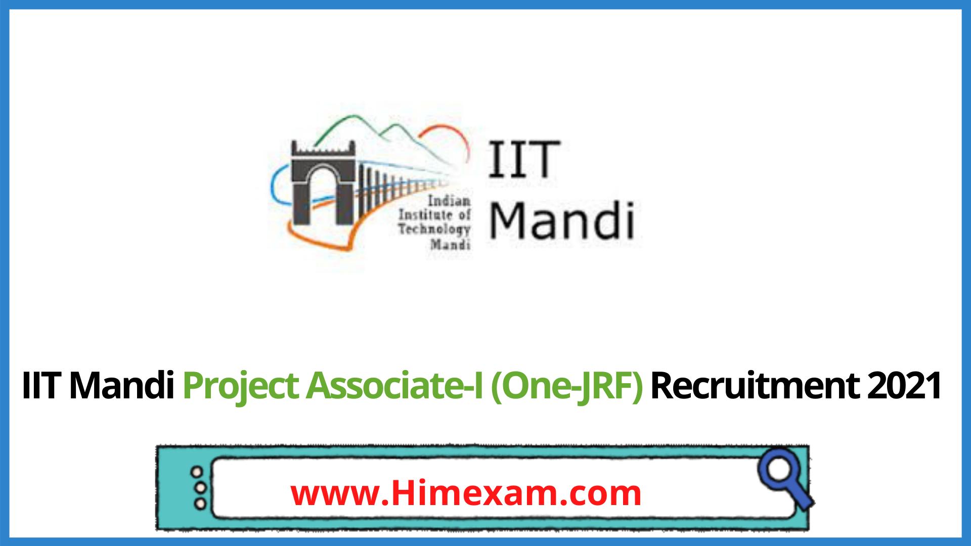 IIT Mandi Project Associate-I (One-JRF) Recruitment 2021