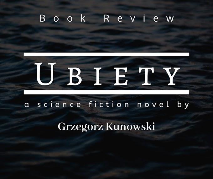 [Book Review] Ubiety - Grzegorz Kunowski