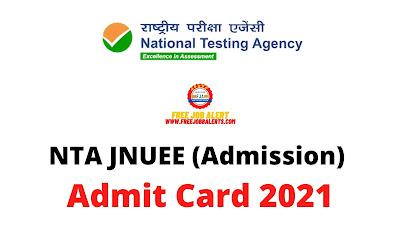 Sarkari Exam: NTA JNUEE (Admission) Admit Card 2021