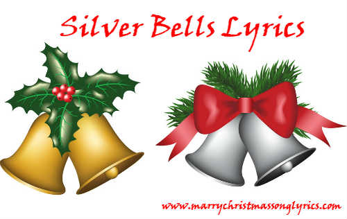 Silver Bells Song Lyrics