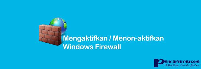 Cara Mematikan Firewall Windows 10