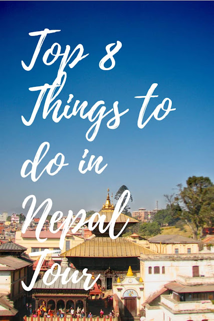 Top 8 Things to do in Nepal Tour