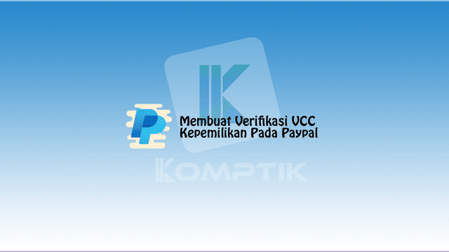 Membuat Verifikasi VCC Kepemilikan Pada Paypal