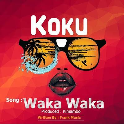 AUDIO | KOKU - WAKA WAKA | Download