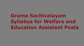 Grama Sachivalayam Syllabus for Welfare and Education Assistant Posts