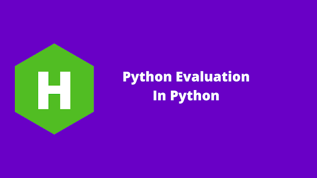 HackerRank Python Evaluation in python problem solution