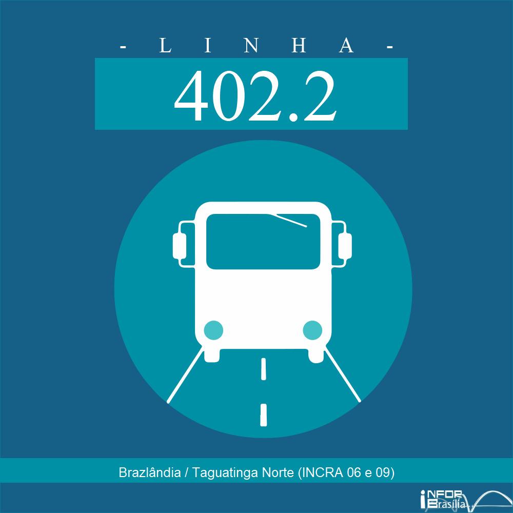 Horário de ônibus e itinerário 402.2 - Brazlândia / Taguatinga Norte (INCRA 06 e 09)