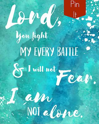 Free Printable - Deuteronomy 31:8 Exodus 14:14 Lord, You Fight My Every Battle and I Will Not Fear. I Am Not Alone. #Bible  #Verse #Kari #Jobe #Watercolor #Wall #Decor #Ideas #Canvas #Modern #Trendy #pdf #worship #praise #Jesus #cross #faith #inspiration