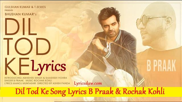 Dil Tod Ke Lyrics in Hindi