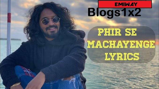 Firse Machayenge lyrics Emiway - Blogs1x2
