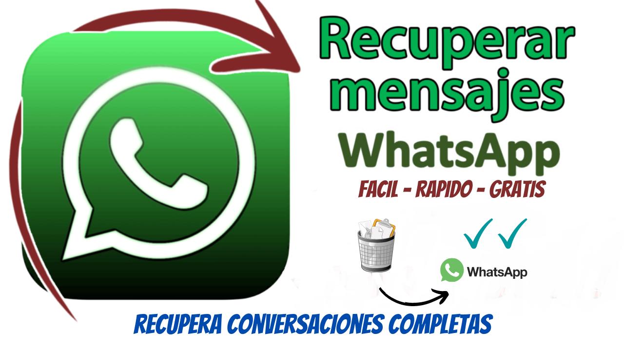 Recuperar mensajes eliminados de WhatsApp