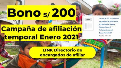 Campaña de Afiliación Temporal para hogares con hijos menores de 24 meses BONO 200 soles ENERO 2021 Lista de encargados de afiliar