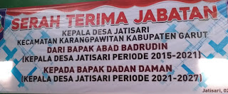"""Sertijab kepala Desa Jatisari Kecamatan Karangpawitan Telah di Laksanakan, Namun Kecewa """" LPJ K """" nya mana..?"""