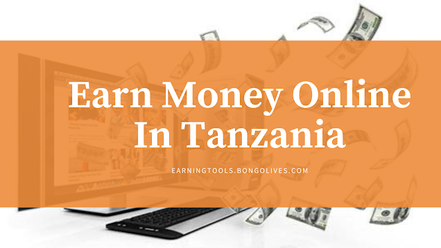 Earn money online in Tanzania