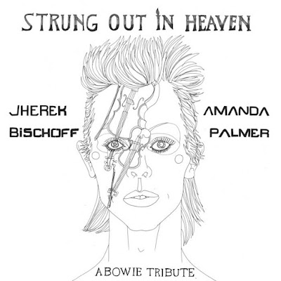 "JHEREK BISCHOFF and AMANDA PALMER ""Strung Out In Heaven: A Bowie String Quartet Tribute"""