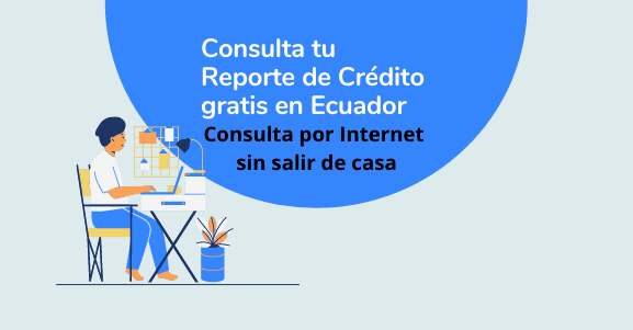 Cómo consultar el historial crediticio gratis en Ecuador (RDC)