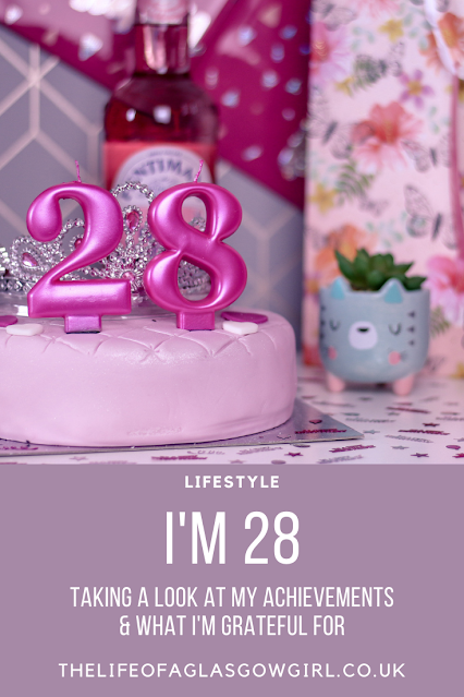 Pinterest Image for I'm 28 - Taking a look at my achievements and what I'm grateful for blog post on Thelifeofaglasgowgirl.co.uk