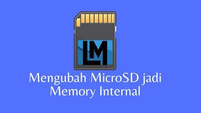 Cara Mengubah MicroSD jadi Memory Internal