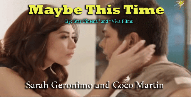 Maybe This Time Movie Featuring Sarah Geronimo and Coco Martin