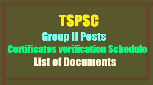 TSPSC Group II 2 Certificates verification Schedule/Dates, List of Documents 2017