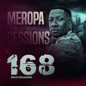 Ceega – Meropa 168 (Live Recorded Lockdown Edition) #Arewapublisize
